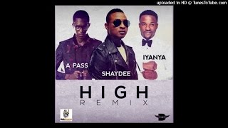 Shaydee Ft Iyanya & A Pass - High Remix (NEW 2015)