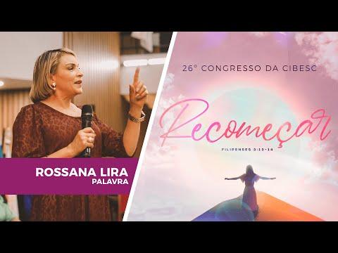 26º Congresso da CIBESC - Rossana Lira l Palavra