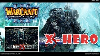 Warcraft 3: X Hero Siege 10.0.2 - Hướng dẫn cách Win Map X Hero v10.0.2 | Mad Tigerrr