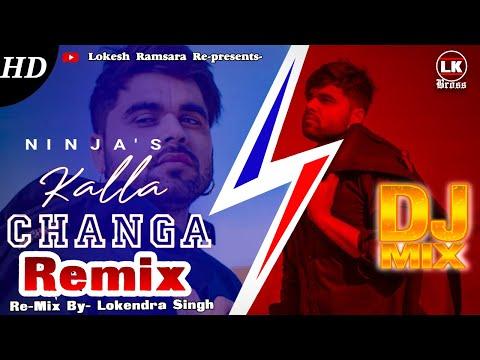 ninja-|-kalla-changa-|-remix-|-kalla-changa-ninja|-main-kalla-changa-mainu-ni-teri-load-ve-ninja-mix