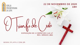 """""""O Triunfo de Cristo"""" - 2 Coríntios 2.14-17  -  Rev. Sérgio Lima"""