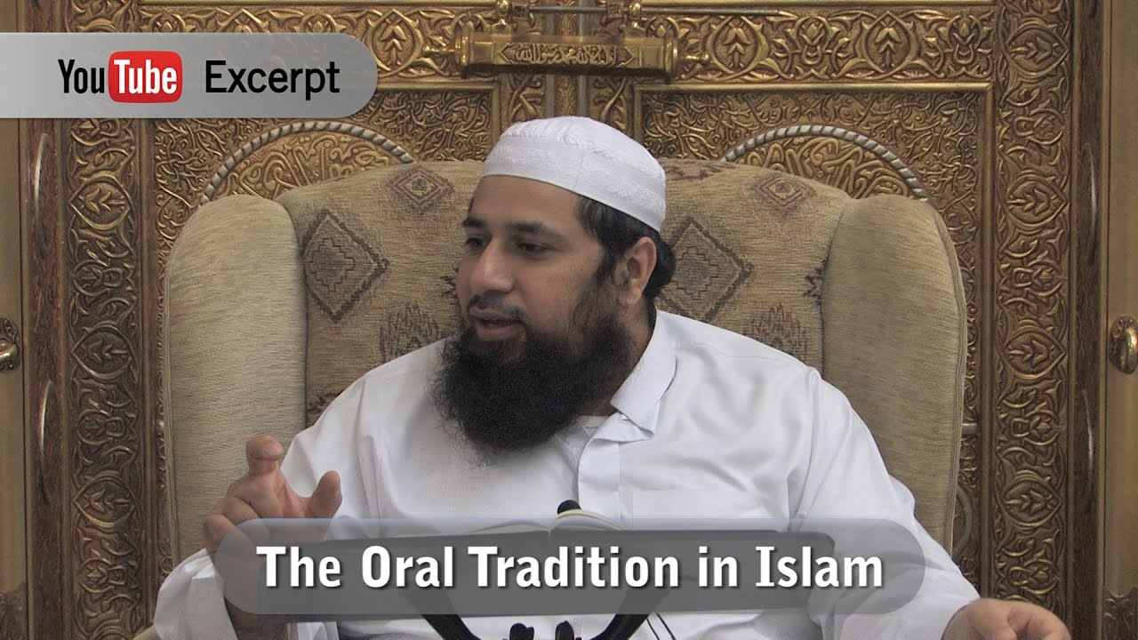 oral traditions of islam To preserve the oral traditions passed on by narrators for generations this book  can  sufu influence on tausug islam is revealed here there is an old sufi.