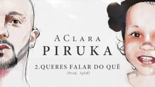 Piruka - Queres Falar do Quê thumbnail