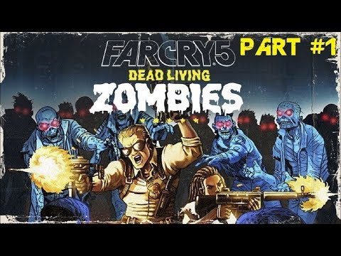 Far Cry 5 - Dead Living Zombies [PART 1] ft. Ryan Lewis |