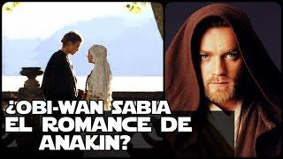 Star Wars ¿Obi-wan Sabia El Romance De Anakin?