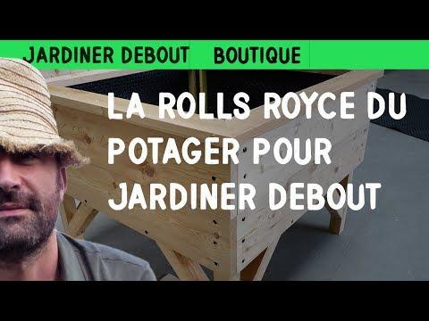 La rolls royce du potager youtube - Fabriquer un jardin en hauteur ...