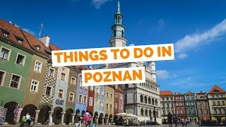 10 Things to do in Poznań, Poland Travel Guide