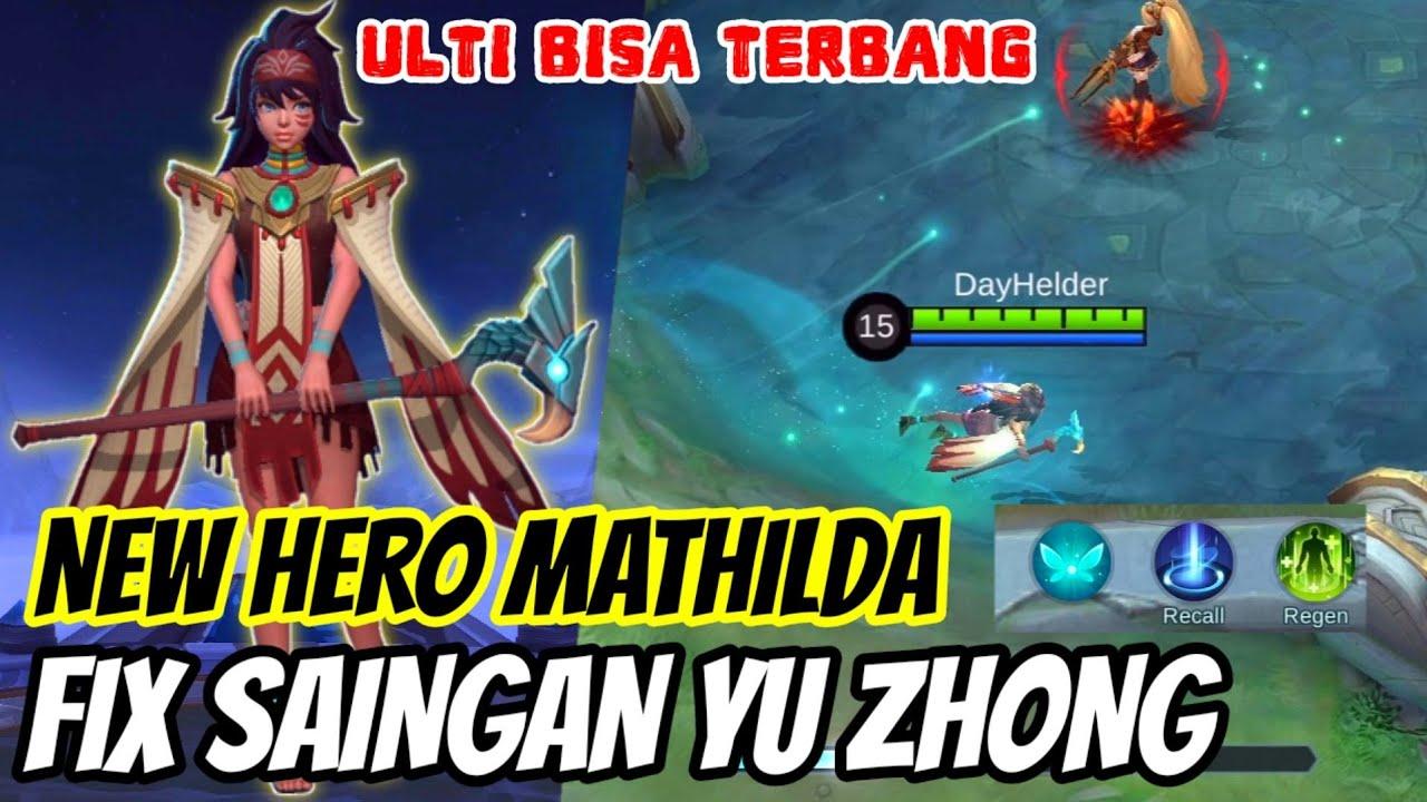 NEW HERO MATHILDA ! FIX INI HERO SAINGAN YU ZHONG - ASSASIN / SUPPORT