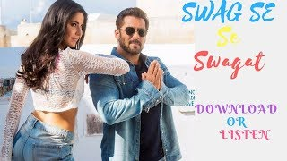 Swag Se Swagat Mp3 Song Download or Listen | Tiger Zinda Hai | Salman Khan & Katrina Kaif
