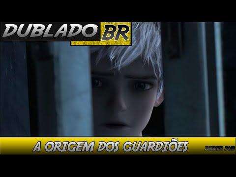 A Origem dos Guardiões - FanDub 100% Brasileira -