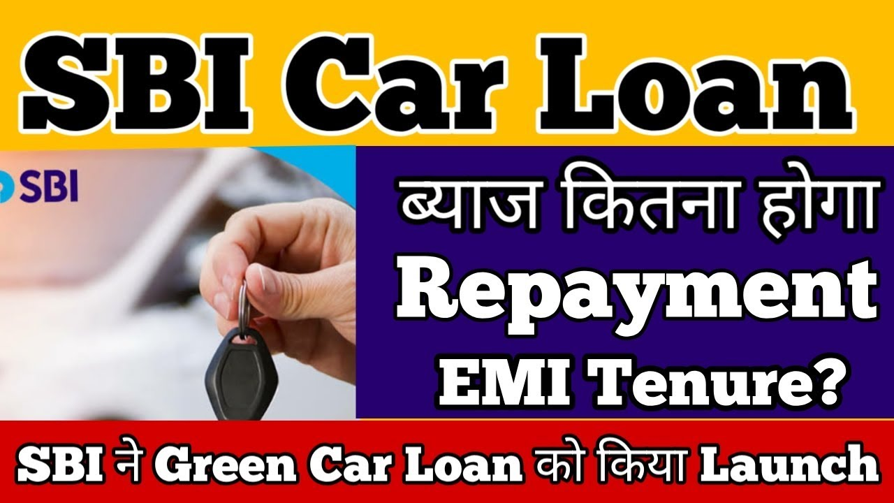 Sbi Launched Green Car Loan Sbi Car Loans Eligibility Inerest