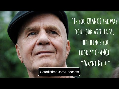 Wayne Dyer: When You Change the Way You Look at Things - PEP Talk