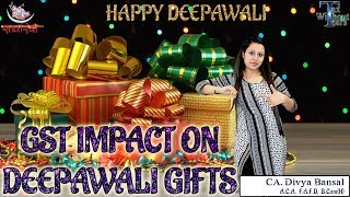 Gst Series (in English) | Impact Of Gst On Diwali Gifts | Ca Divya Bansal | Tax Without Tears