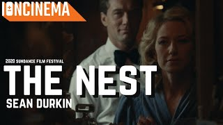 Sean durkin's the nest presented at 2020 sundance film festival - world premiere screening. intro and post screening q&a eccles park city.film c...