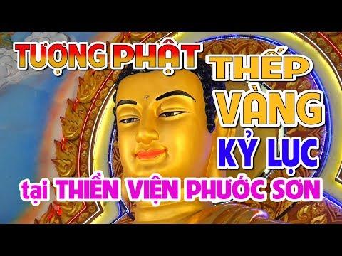 Tượng Phật thếp vàng ở Thiền viện Phước Sơn đồi lá giang được xác lập kỷ lục Việt Nam