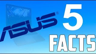Asus 5 Amazing Facts