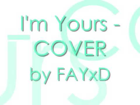 I'm Yours - COVER(: