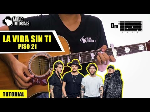 Cómo Tocar La Vida Sin Ti De Piso 21 En Guitarra | Tutorial + PDF GRATIS