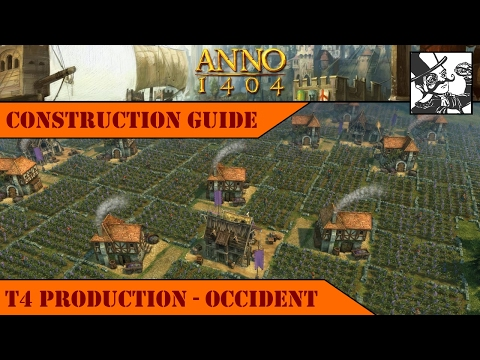 Anno 1404 - Construction Guide: T4 Production - Occident