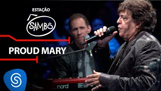 Baixar Sambô - Proud Mary - Part. Esp.: Sidney Magal (DVD Estação Sambô) [Vídeo oficial]