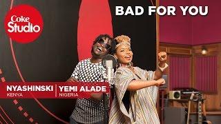 Yemi Alade, Nyashinski & Chopstix: Bad For You - Coke Studio Africa