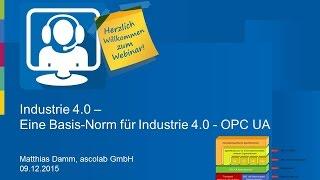 Industrie 4.0 - Eine Basis-Norm für Industrie 4.0 – OPC UA