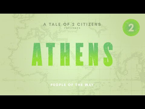 A Tale of 2 Citizens: 2. ATHENS