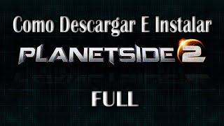 Como descargar e instalar Planetside 2 Full pc