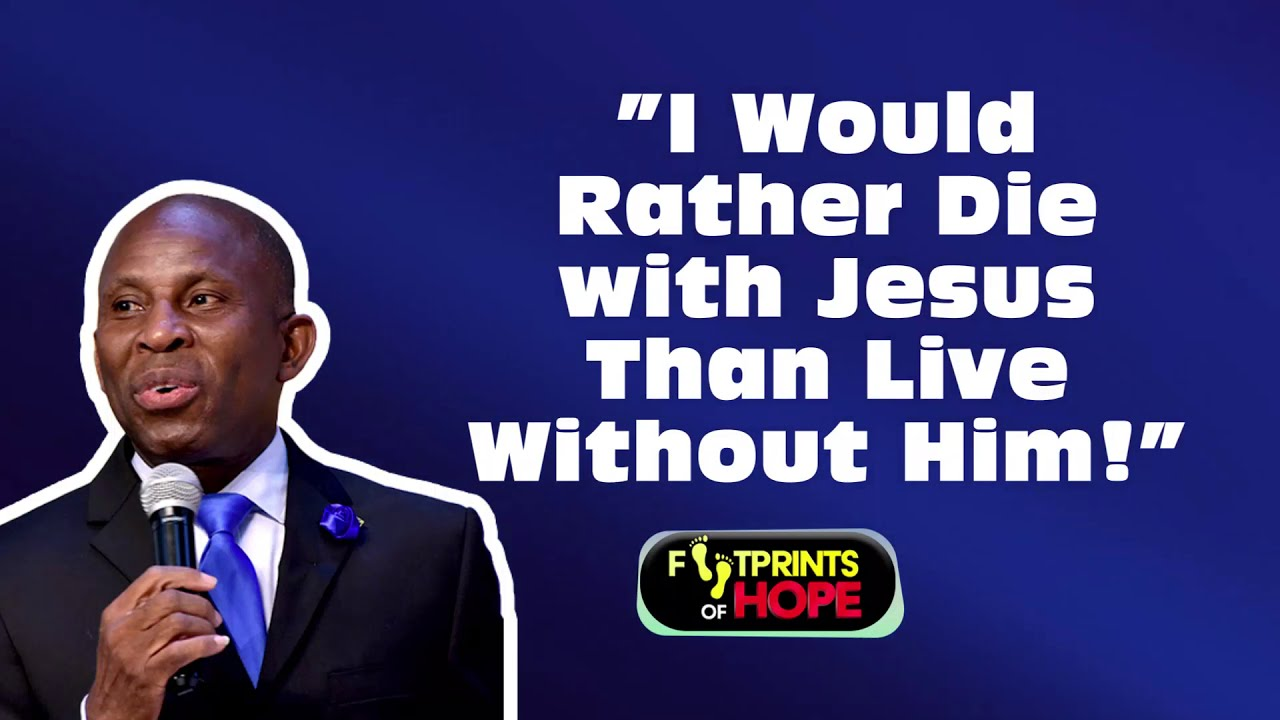 """I Would Rather Die with Jesus Than Live Without Him!"""