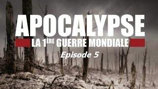 Apocalypse: 1ère Guerre Mondiale (épisode 5)