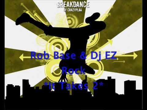Rob Base & Dj Ez Rock | It Takes 2