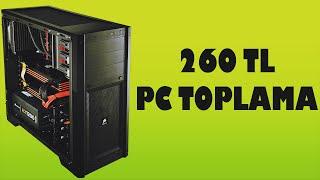 260 TL Ye Bilgisayar Topladık