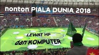 Cara Nonton Piala Dunia 2018 Rusia dengan Smartphone Android atau PC/Komputer
