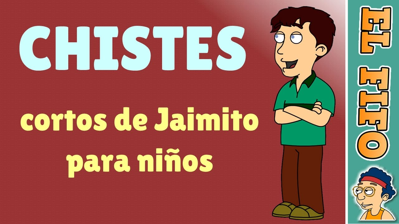 10 Chistes Cortos De Jaimito Para Niños Youtube