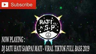 DJ SATU HATI SAMPAI MATI - VIRAL TIKTOK REMIX FULL BASS 2019