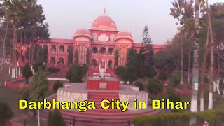 Darbhanga City In Bihar || दरभंगा सिटी बिहार ||