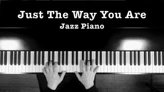 """Just the way you are"" Jazz piano"