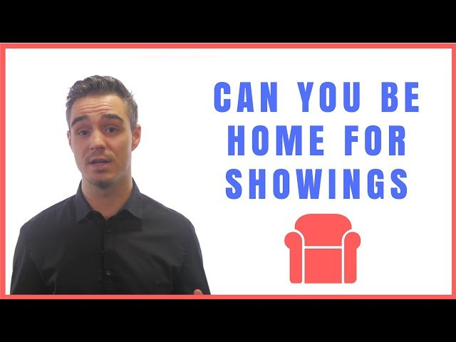 Can You Be Home For Showings
