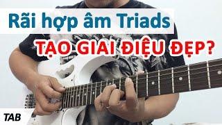 Cách rãi hợp âm Triads tạo câu solo | Học guitar online | Học đàn guitar - HocDanGhiTa.Net