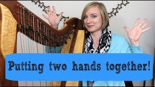 HARP: How do I play two hands at the same time?? (4 tips)