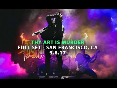 Thy Art Is Murder - FULL SET LIVE [HD] - The Double Homicide Tour (San Francisco, CA 9/6/17)
