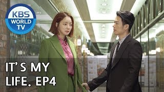 It's My Life | 비켜라 운명아 - Ep.4 [SUB : ENG,CHN,IND / 2018.11.15]