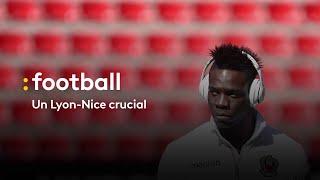 Ligue 1 : un lyon-nice crucial