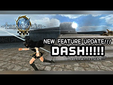 "TORAM ONLINE : ""DASH"" FEATURE OUT NOW!!"