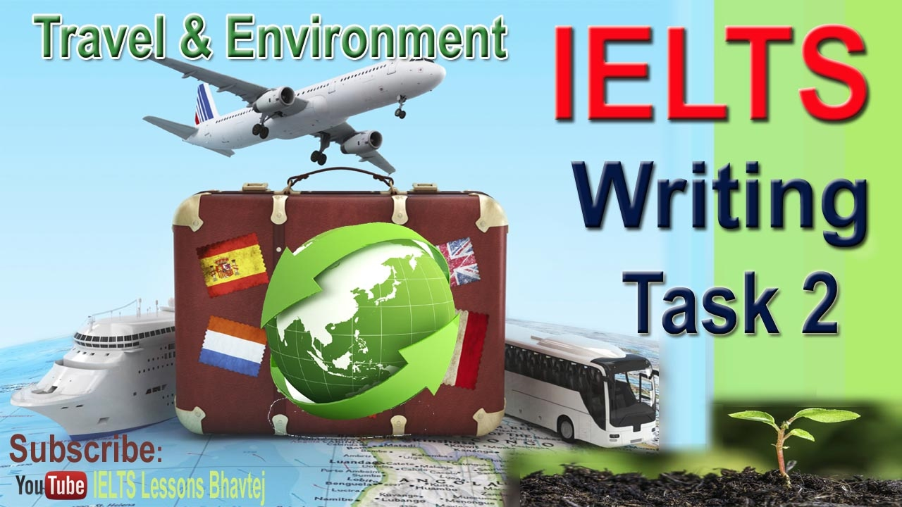 ielts writing task travel environment discussion opinion essay  ielts writing task 2 travel environment discussion opinion essay appeared vietnam 2016