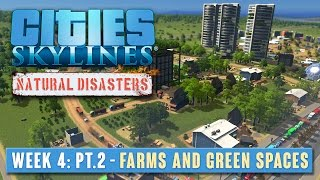 C:S Natural Disasters - Week 4 Part 2 - Farms and green spaces