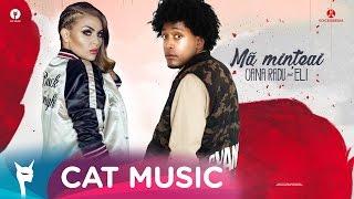 Repeat youtube video Oana Radu feat. Eli - Ma minteai (Official Single)