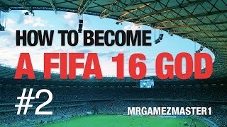 How To Become A FIFA 16 God - #2 Passing Tutorial | Best Way / How To Pass in FIFa 16