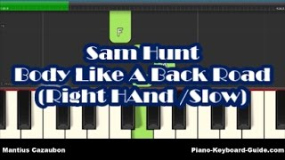 Sam Hunt - Body Like A Back Road - Right Hand Slow Easy Piano Tutorial - Notes