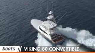 Viking 80 Convertible: Video Boat Review
